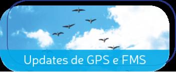 Updates de GPS e FMS